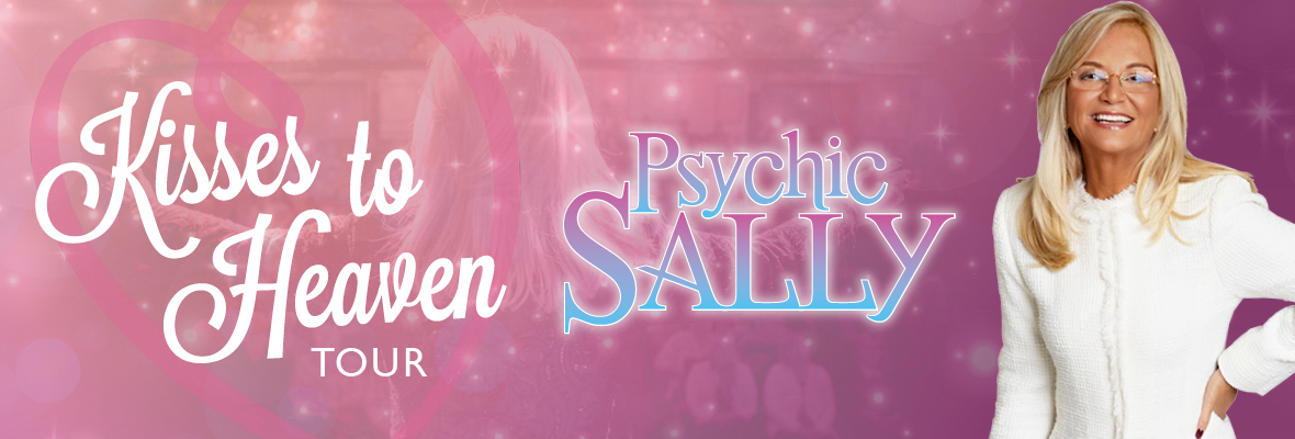 Psychic Sally - Kisses to Heaven Tour