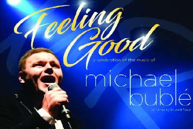 FEELING GOOD – MICHAEL BUBLE CELEBRATION